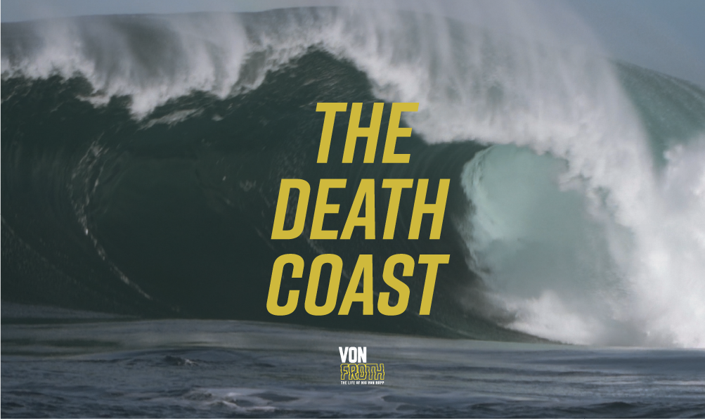 The Death Coast Heaviest Slabs – Von Froth Episode 3