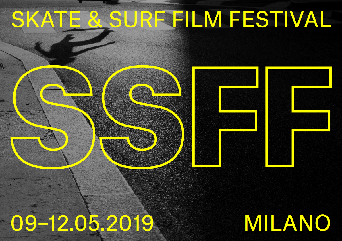 SSFF MILANO 2019 – Skate & Surf Film Festival